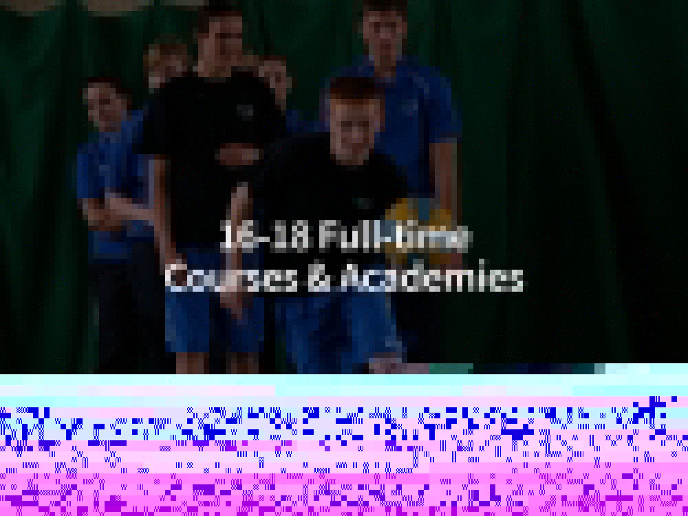 16-18 Full-time courses academies